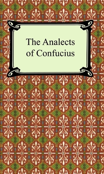 The Analects of Confucius ebook by Confucius