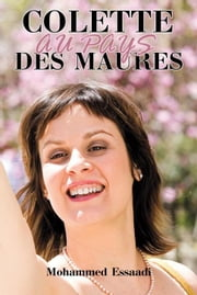 Colette Au Pays Des Maures ebook by Mohammed Essaadi