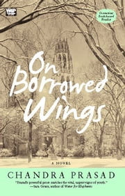 On Borrowed Wings - A Novel ebook by Chandra Prasad