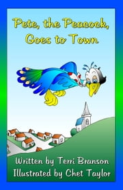 Pete, the Peacock, Goes to Town ebook by Terri Branson