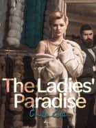 The Ladies' Paradise ebook by Émile Zola, Ernest Alfred Vizetelly