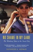 No Shame in My Game ebook by Katherine S. Newman