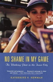 No Shame in My Game - The Working Poor in the Inner City ebook by Katherine S. Newman
