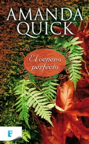 El veneno perfecto ebook by Amanda Quick