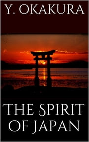 The spirit of Japan ebook by Yoshisaburo Okakura