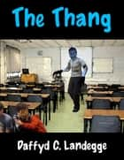 The Thang ebook by Daffyd C. Landegge