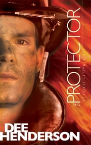The Protector ebook by Dee Henderson