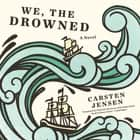 We, the Drowned audiobook by Carsten Jensen, Charlotte Barslund, Emma Ryder, Simon Vance
