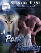 A Pack Family ebook by Shannon Duane