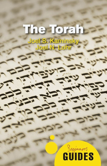 The Torah - A Beginner's Guide eBook by Joel N. Lohr,Joel S Kaminsky