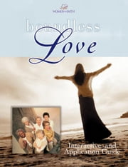 Boundless Love - A Women of Faith Interactive and Application Guide ebook by Women of Faith Conferences