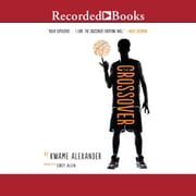 The Crossover audiobook by Kwame Alexander