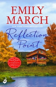 Reflection Point: Eternity Springs Book 6 - A heartwarming, uplifting, feel-good romance series ebook by Emily March