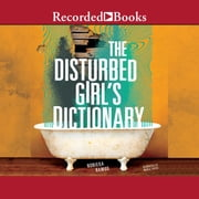 The Disturbed Girls Dictionary audiobook by NoNieqa Ramos