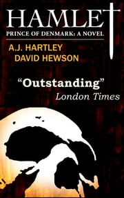 Hamlet, Prince of Denmark - A Novel ebook by A.J. Hartley,David Hewson