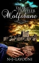 Wolfsbane - Tales of a Traveler, #2 ebook by N.J. Layouni