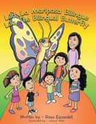 Lila, La Mariposa Bilingue/ Lila, The Bilingual Butterfly - Book 1 ebook by Rosa Escandell