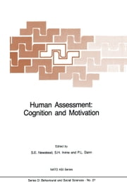 Human Assessment: Cognition and Motivation ebook by S.K. Newstead,S.H Irvine,P.L. Dann