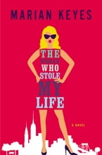 The Woman Who Stole My Life, A Novel