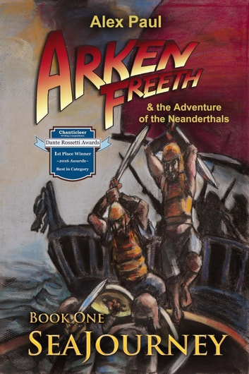 SeaJourney - Arken Freeth and the Adventure of the Neanderthals, #1 ebook by Alex Paul