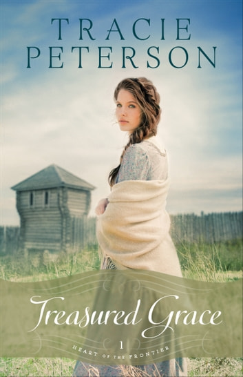 Treasured Grace (Heart of the Frontier Book #1) ebook by Tracie Peterson