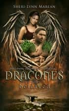 Dracones Betrayed - Dark Dragon Shifter ebook by Sheri-Lynn marean