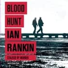 Blood Hunt audiobook by Ian Rankin