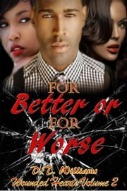 For Better or For Worse: Wounded Hearts Volume 2 ebook by