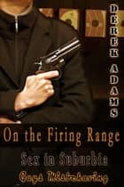 On The Firing Range ebook by Derek Adams