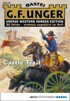G. F. Unger Sonder-Edition 29 - Western - Cattle Trail ebook by G. F. Unger