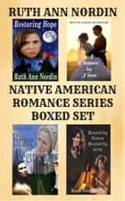 Native American Romance Series Boxed Set ebook by Ruth Ann Nordin