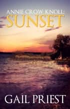 Annie Crow Knoll: Sunset ebook by Gail Priest