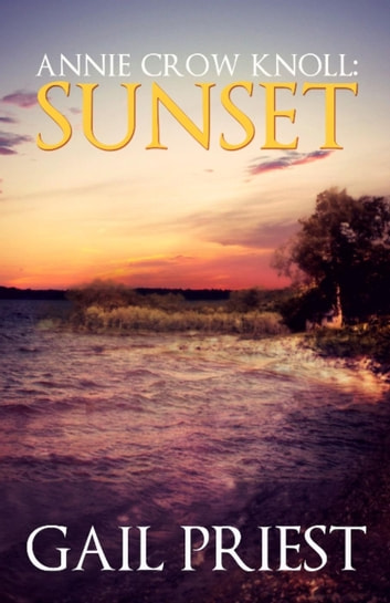 Annie Crow Knoll: Sunset - Annie Crow Knoll Series, #2 ebook by Gail Priest