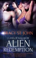 Alien Redemption ebook by Tracy St. John