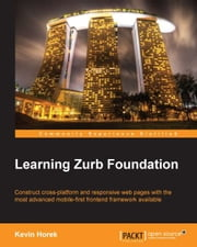 Learning Zurb Foundation ebook by Kevin Horek