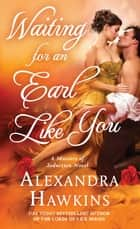 Waiting For an Earl Like You ebook by Alexandra Hawkins