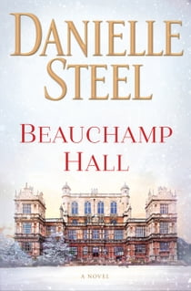 Beauchamp Hall - A Novel ebook by Danielle Steel