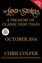The Land of Stories: A Treasury of Classic Fairy Tales ebook by Chris Colfer