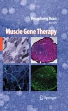 Muscle Gene Therapy ebook by Dongsheng Duan