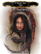 A Moonlit Night: The Awakening ebook by Adrianna White