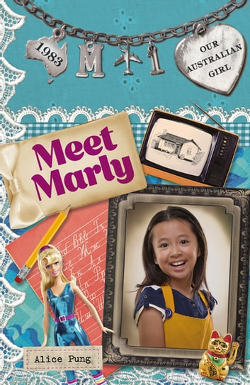 Our Australian Girl: Meet Marly (Book 1) - Meet Marly (Book 1) ebook by Alice Pung