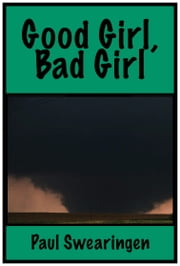 Good Girl, Bad Girl ebook by Paul Swearingen
