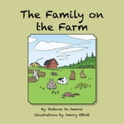 The Family on the Farm ebook by Stefanie De Amaral