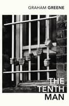 The Tenth Man ebook by Graham Greene