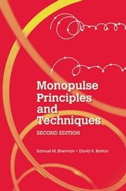 Monopulse Principles and Techniques, Second Edition ebook by Sherman, Samuel M.