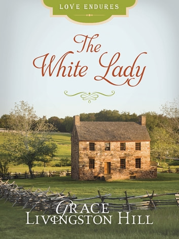 The White Lady ebook by Grace Livingston Hill