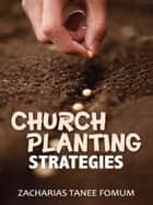 Church Planting Strategies ebook by Zacharias Tanee Fomum
