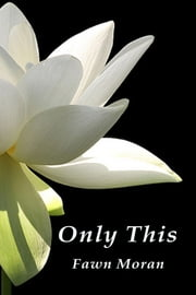 Only This ebook by Fawn Moran