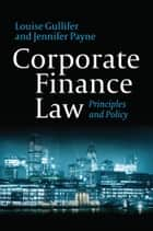 Corporate Finance Law - Principles and Policy ebook by Jennifer Payne, Professor Louise Gullifer