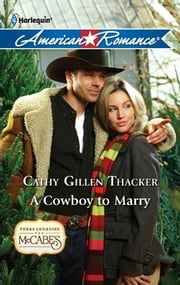 A Cowboy to Marry ebook by Cathy Gillen Thacker